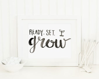 Hand Lettered Ready Set Grow Digital Print