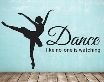 Dance Like No-One Is Watching Wall Sticker