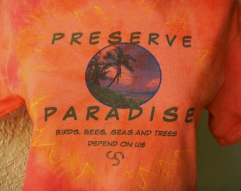 Tie-dye T-shirt - Earth Day Ecology T-shirt *Preserve Paradise* Custom Tie-Dye T-Shirt, T Blouse, Camiseta, Recycle Reduce Reuse Awareness