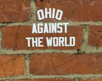 "Ohio Against the World Vinyl Decal  5"" x 3.8"""