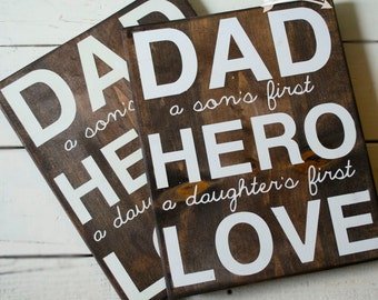 Dad, A son's first Hero, a daughter's first Love. Wooden Sign
