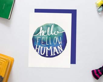 Hello Fellow Human Greeting Card