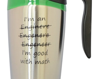I am an Engineer Good with Math Stainless Steel 16 Oz Double Wall Insulated Travel Mug Tumbler