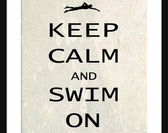 Keep Calm and Swim On - Swim - Swimming  - Art Print - Keep Calm Art Prints - Posters