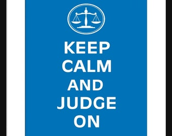 Keep Calm and Judge On - Judge - Art Print - Keep Calm Art Prints - Posters