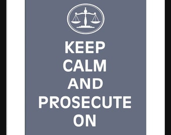 Keep Calm and Prosecute On - Lawyer - Art Print - Keep Calm Art Prints - Posters