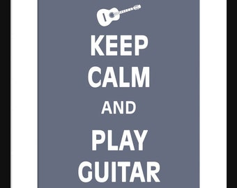 Keep Calm and Play Guitar - Guitar - Music - Art Print - Keep Calm Art Prints - Posters