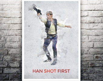 Han Shot First Han Solo Star Wars movie poster print