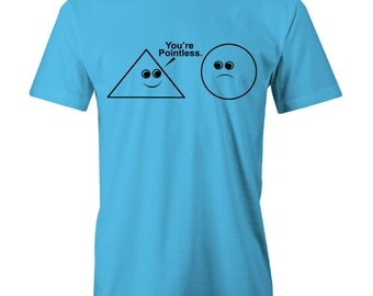 You're Pointless wooden shapes square round circle T-shirt