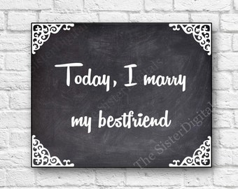 Marry My Bestfriend Sign - Wedding Sign - Printable 8x10 JPG DIY Instant Download Digital Files Only