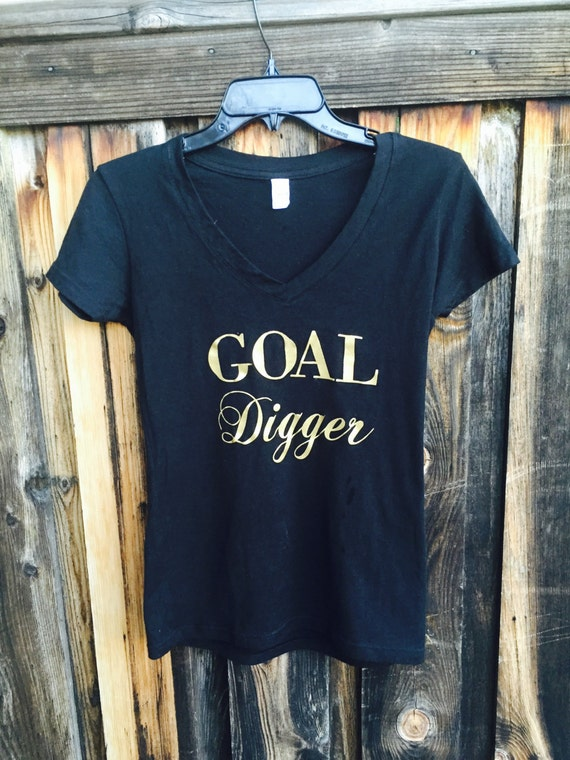Goal Digger V-neck - Gold Foil - Gift for Her // Coworker Gift // Friend Gift