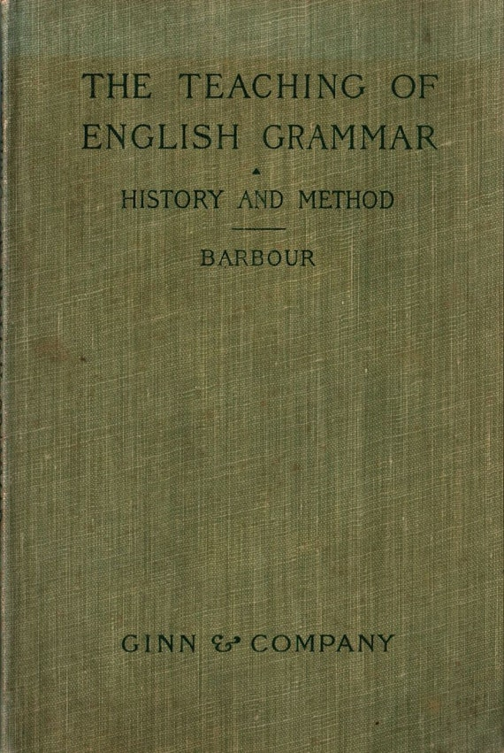 The Teaching of English Grammar History and Method - F. A. Barbour, A.B - 1901 - Vintage Book