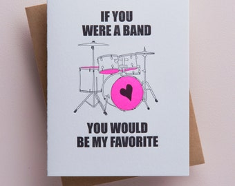 If you were a band - you would be my favorite card