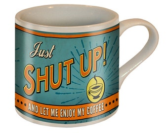 Shut Up Coffee Mug - Ceramic Mug by Trixie & Milo - Comes in a fun Gift Box - Funny Gift Ideas for Birthdays, Christmas, or any occassion!