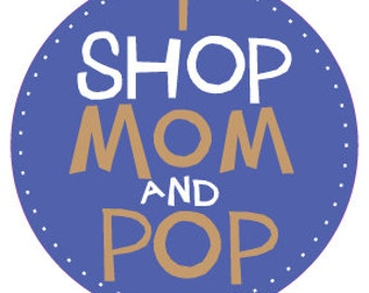 bumper sticker  I shop mom and pop support your local mom and pop shop decal