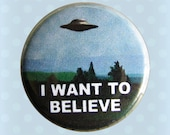 I Want To Believe - X Files 1990s - 1 Inch Pinback Button