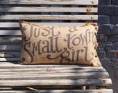 Just a Small Town Girl Pillow - Quincy Custom Quote - outdoor pillow - home decor - wedding gift - engagement present
