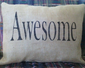 "Awesome Pillow, Burlap Stuffed Pillows, Throw Pillows, Decorative Pillows, Pillows With Sayings,Pillows Handmade Rectangle 16"" x 12"""