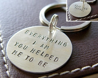 Custom Keychain - Personalized Hand Stamped Sterling Silver Key Chain - Double-Side Stamping - Everything I am  You Helped Me to Be - Mother