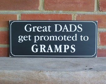 Father's Day Great Dads get promoted to Gramps Wood Sign Wall Decor