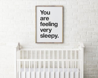 Wall art 'You Are Feeling Very Sleepy' print, instant download printable poster, black and white nursery kids print