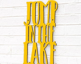 Go Jump in the Lake sign quote (Lake House)