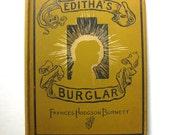 Beautiful Vintage First Edition Editha's Burglar, A Story for Children, by Frances Hodgson Burnett, 1888