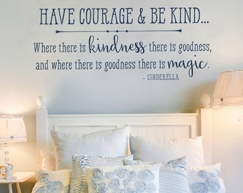 Have courage and be kind, Cinderella Wall Art Quote, Cinderella Wall Decal, Have courage and be kind wall decal