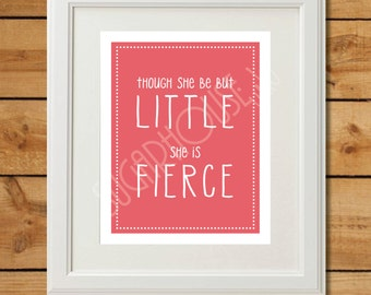 Though She Be But Little She Is Fierce Printable Baby Girl Nursery Wall Art - Coral Nursery Art - Nursery Decor - Baby Room Signs