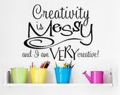 "Wall Decal ""Creativity Is Messy"" Vinyl Decal for Art Studio, Scrapbooking, Sewing, Quilting, and Craft Rooms Funny Wall Quote Art Sticker"
