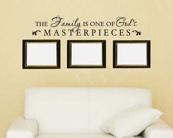 Family Wall Decal- Family is one of God's Masterpieces Vinyl Wall Quote Vinyl Lettering Sticker