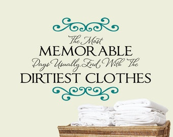 "Wall Decal Laundry Room Decor Wall Art Laundry Room Sign ""The Most Memorable Days Dirtiest Clothes"" Wall Decor Vinyl Lettering Quote Sticker"