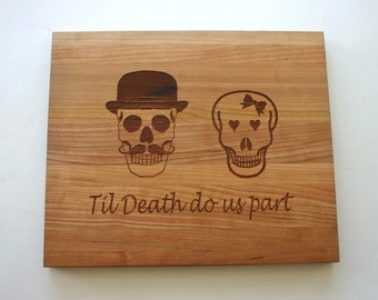 Skulls Til death do us part Engraved Cherry Wood Cutting Board Wedding Gift