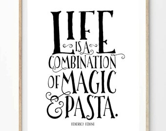 Magic and Pasta LARGE Poster (16x20 inch on A2 in Black and White) Federico Fellini quote, Food quote, Cooking quote, Kitchen, Home Decor