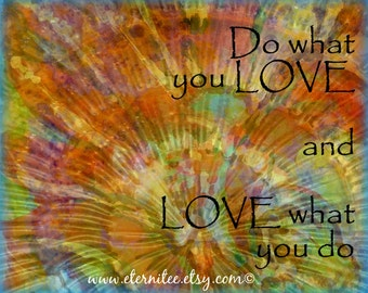 Love What You Do 11x14 inch art print sentiment quote art inspirational home decor