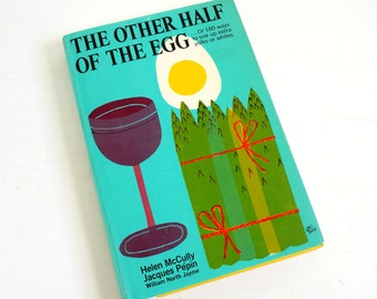 Vintage 1967 The Other Half of the Egg by H. McCully Jacques Pepin HcDj Like-New / 180 Ways To Use Up Extra Yolks or Whites / MCM Kitchen