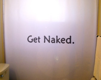 Get Naked Shower Curtain Adult Bathroom Decor Funny Humor Bath Custom Word  Phrase Quote Unique Gift