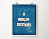 I Love Books, Vol. 2 Fine Art Print, Signed-- Book Lover Scrabble Tiles Geek Vintage Dictionary Blue Apartment Home Decor Wholesale