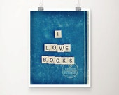 I Love Books, Vol. 2 Fine Art Print, Signed-- Book Lover Scrabble Tiles Geek Vintage Dictionary Blue Apartment Home Decor Wholesale