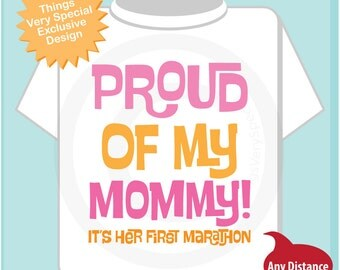 Proud of my Mommy, It's her first marathon tee shirt or Onesie for girls. (04272015f)