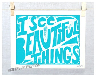 I See Beautiful Things, Wall Art, Etsy Posters Prints, Etsy Art, Wall Decor, Quotes for Girls, Artist Quote, Inspirational, Positive Sign