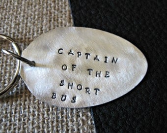 Adult Funny  keychain Handstamped Captain of the short bus