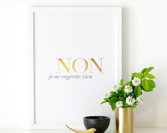 Non Je Ne Regrette Rien - White - Gold Foil Print/ French Inspired Poster
