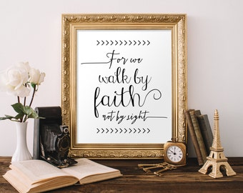 Instant. Walk by faith. Printable 8x10. Wall art decor. Inspiration. Encouragement. Spiritual. Scripture. Bible Verse Art. Faith Art.