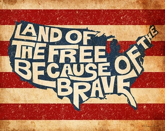 Patriotic Print - Land of the Free Because of the Brave