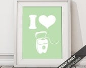 I LOVE FLOSSING - Art Print (Featured in Japanese Jade) Keep Calm Art Prints and Posters