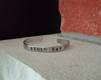 """What Would Ray Do? """"Ray Donovan"""" Inspired Handstamped Aluminium Cuff Bracelet"""
