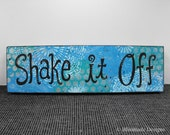Wood Sign - Shake It Off - Quote Phrase Wall Art Blue Black Silver Flower Swirl