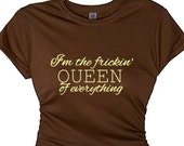Shop for Funny Flirty T Shirt Gift Women's I'm the Frickin' QUEEN of Everything Cute Tees Shirt Quotes Summer Clothing Pretty Tops Women