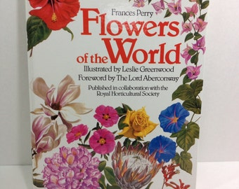 Flowers of the World by Frances Perry, Illustrated by Leslie Greenwood, 1972